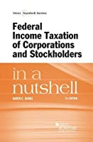 Federal Income Taxation of Corporations and Stockholders in a Nutshell (West Nutshell)
