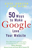 50 Ways to Make Google Love Your Web Site