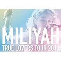 TRUE LOVERS TOUR 2013
