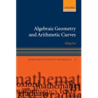 Algebraic Geometry And Arithmetic Curves (Oxford Graduate Texts in Mathematics)