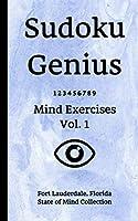 Sudoku Genius Mind Exercises Volume 1: Fort Lauderdale, Florida State of Mind Collection