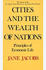 Cities and the Wealth of Nations: Principles of Economic Life by Jane Jacobs(1985-03-12) -