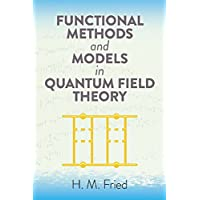 Functional Methods and Models in Quantum Field Theory (Dover Books on Physics)