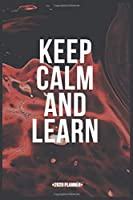 Keep Calm And Learn: Lined Dairy Journal With To Do Notes, Red Space Paint Cover with White Quote, 120 Pages, 6''x9'', Gift For Friends, Family Members, Children, Boss, Coworkers...