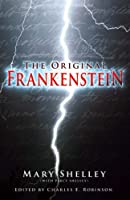 Frankenstein or the Modern Prometheus: The Original Two-Volume Novel of 1816-1817 from the Bodleian Library Manuscripts