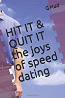 HIT IT & QUIT IT  the joys of speed dating (Gag Gift Books series)
