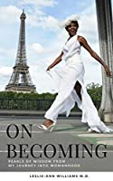 On Becoming: Pearls of Wisdom from My Journey Into Womanhood