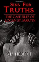 Sins For Truths (The Case Files of Logan St. Martin) (Volume 2) [並行輸入品]