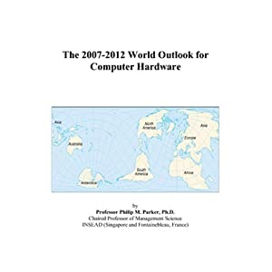 The 2007-2012 World Outlook for Computer Hardware
