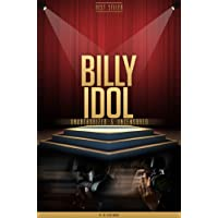 Billy Idol Unauthorized & Uncensored (All Ages Deluxe Edition with Videos) (English Edition)