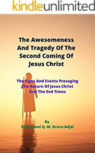 The Awesomeness And Tragedy Of The Second Coming Of Jesus Christ (English Edition)