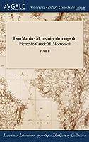 Don Martin Gil: Histoire Du Temps de Pierre-Le-Cruel: M. Mortonval; Tome II