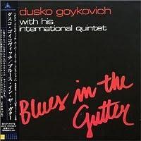 Blues in the Gutter by Dusko Gojkovic (2002-10-29)