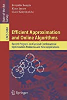Efficient Approximation and Online Algorithms: Recent Progress on Classical Combinatorial Optimization Problems and New Applications (Lecture Notes in Computer Science)