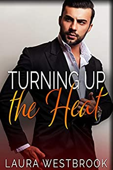 Turning Up the Heat: An Older Man Younger Woman Romance by [Westbrook, Laura]