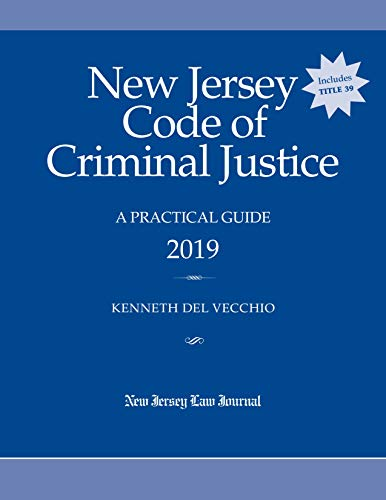 Download New Jersey Code of Criminal Justice 2019: A Practical Guide 1628815817