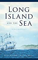 Long Island and the Sea: A Maritime History