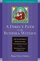 A Direct Path to the Buddha Within (Studies in Indian and Tibetan Buddhism)