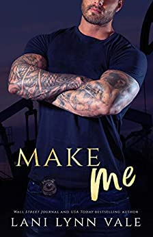 Make Me (KPD Motorcycle Patrol Book 4) by [Vale, Lani Lynn]
