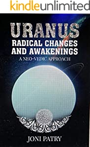 Uranus: Radical Changes and Awakenings: A NEO-VEDIC Approach (English Edition)