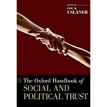 The Oxford Handbook of Social and Political Trust (Oxford Handbooks)