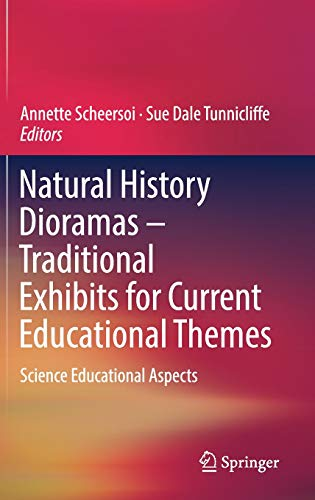 Download Natural History Dioramas – Traditional Exhibits for Current Educational Themes: Science Educational Aspects 3030001741