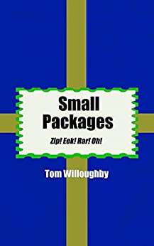 Small Packages: Zip! Eek! Rar! Oh! by [Willoughby, Tom]