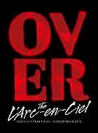 DOCUMENTARYFILMS~WORLDTOUR2012~「OverTheL'Arc-en-Ciel」(完全生産限定盤)[Blu-ray]