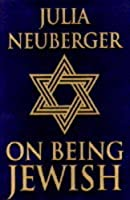 ON BEING JEWISH          NEUBE