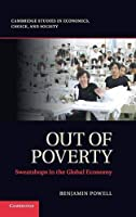 Out of Poverty: Sweatshops in the Global Economy (Cambridge Studies in Economics, Choice, and Society)