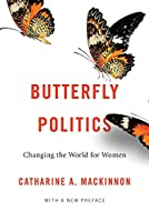Butterfly Politics: Changing the World for Women, With a New Preface