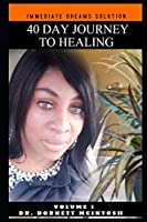 40 DAY JOURNEY TO HEALING (40 DAY DAILY DEVOTIONAL)