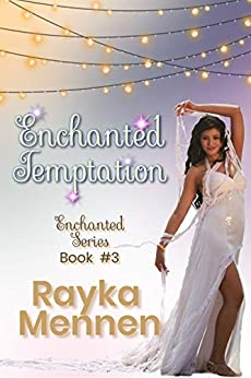 Enchanted Temptation (Enchanted Series Book 3) by [Mennen, Rayka ]