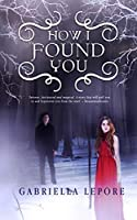 How I Found You