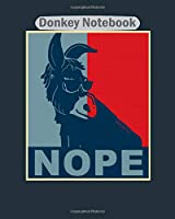 Donkey Notebook: nope donkey  College Ruled - 50 sheets, 100 pages - 8 x 10 inches