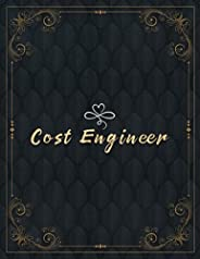 Cost Engineer Lined Notebook Journal: College Ruled 110 Pages - Large 8.5x11 inches (21.59 x 27.94 cm), A4 Siz
