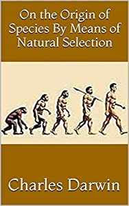 On the Origin of Species By Means of Natural Selection (English Edition)