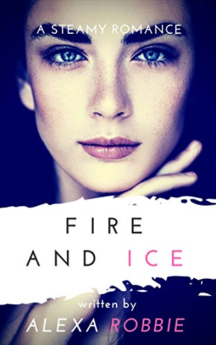 Fire and Ice: When Two Worlds Collide (English Edition)