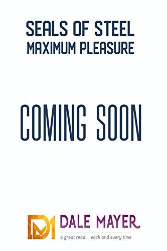 Maximum Pleasure (A SEALs of Steel Novel Book 8) (English Edition)