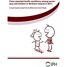 Longstanding health conditions and injuries among 7 year-old children in Northern Ireland (English Edition)