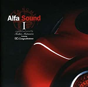Alfa Sound1~compiled and mixed by Toshio Matsuura Featuring 8C competizione~