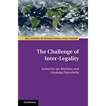 The Challenge of Inter-Legality (ASIL Studies in International Legal Theory)