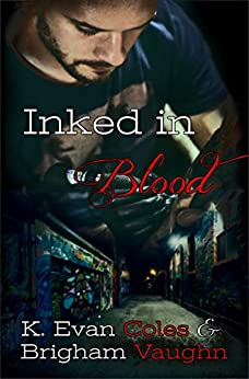 Inked in Blood by [Vaughn, Brigham, Coles, K. Evan]