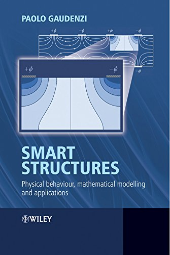 Download Smart Structures: Physical Behaviour, Mathematical Modelling and Applications 0470059826