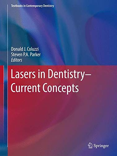 Download Lasers in Dentistry―Current Concepts (Textbooks in Contemporary Dentistry) 3319519433