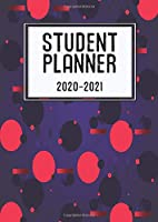 Student Planner 2020-2021: Studying Daily Weekly Monthly Learning Organizer Academic Journal Planner