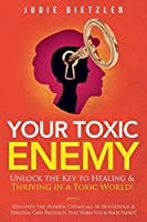Your Toxic Enemy