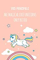 """Vice Principals Are Magical Like Unicorns Only Better: 6x9"""" Dot Bullet Notebook/Journal Funny Gift Idea For School Vice Principals"""