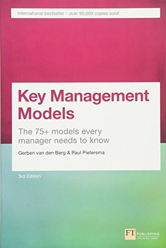 Download Key Management Models, 3rd Edition: The 75+ Models Every Manager Needs to Know (3rd Edition) 1292016272