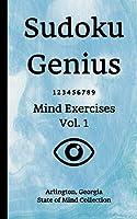 Sudoku Genius Mind Exercises Volume 1: Arlington, Georgia State of Mind Collection